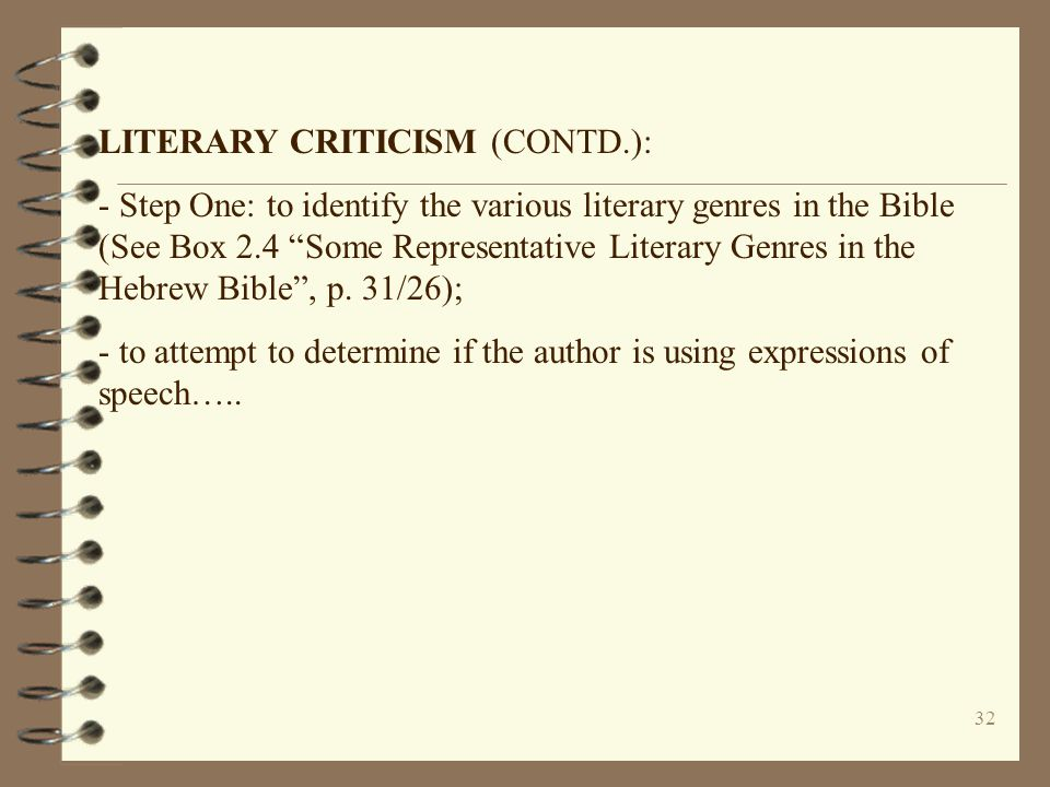 """32 LITERARY CRITICISM (CONTD.): - Step One: to identify the various literary genres in the Bible (See Box 2.4 """"Some Representative Literary Genres in"""