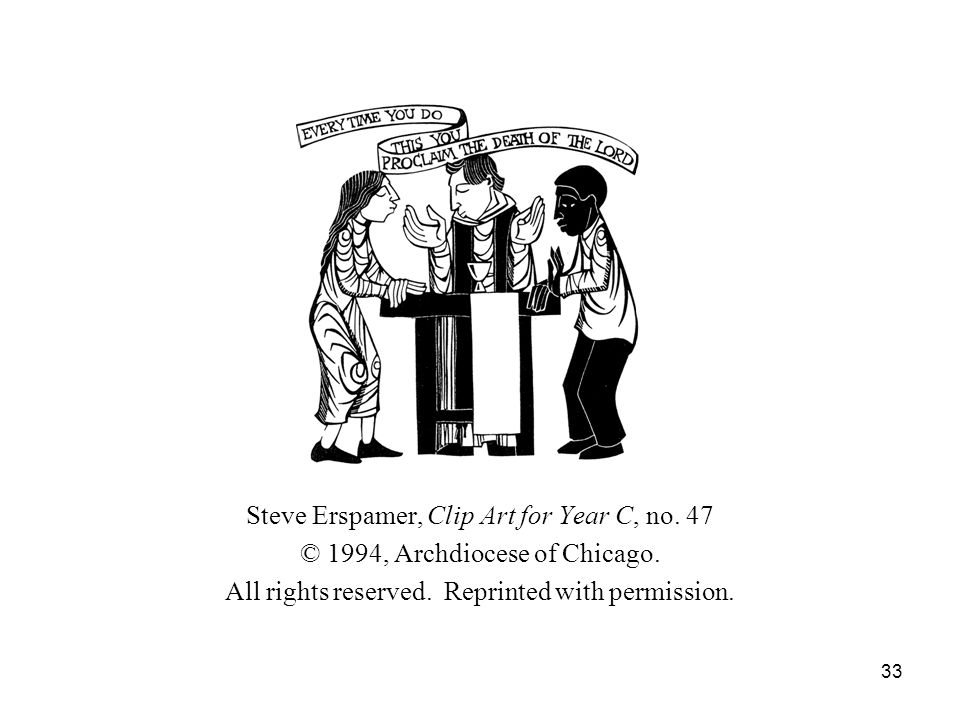 33 Steve Erspamer, Clip Art for Year C, no. 47 © 1994, Archdiocese of Chicago.