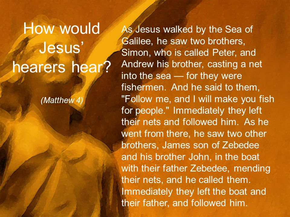 How would Jesus' hearers hear.