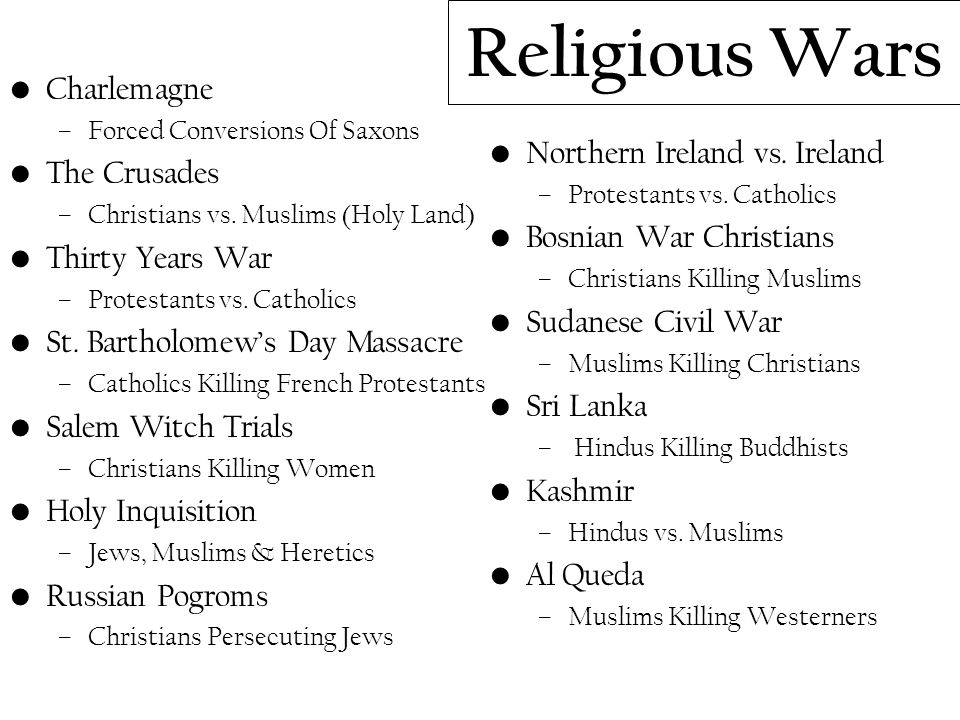 Religious Wars Charlemagne –Forced Conversions Of Saxons The Crusades –Christians vs.