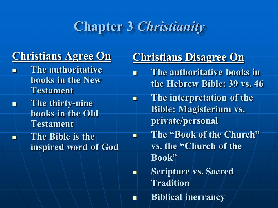 Chapter 3 Christianity Christians Agree On The authoritative books in the New Testament The authoritative books in the New Testament The thirty-nine b