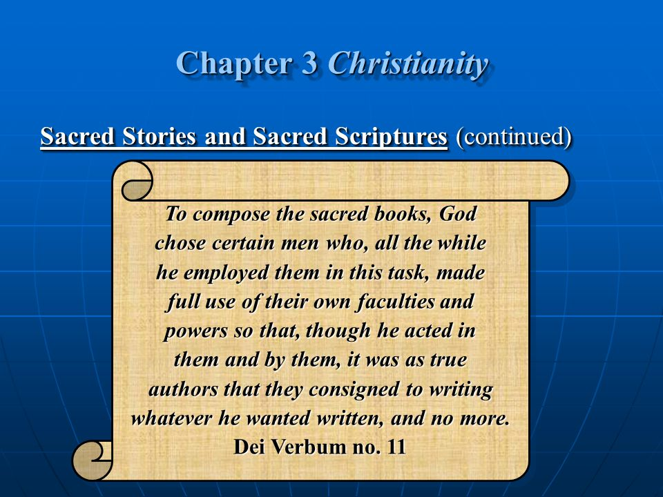 Chapter 3 Christianity Sacred Stories and Sacred Scriptures (continued) Sacred Stories and Sacred Scriptures (continued) To compose the sacred books,