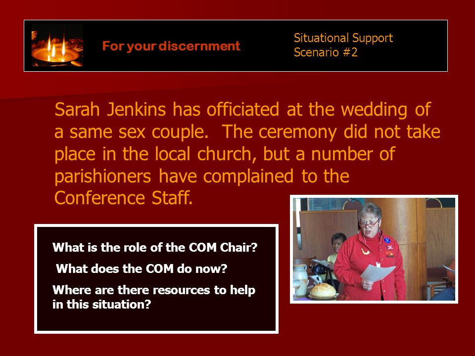 For your discernment Sarah Jenkins has officiated at the wedding of a same sex couple.