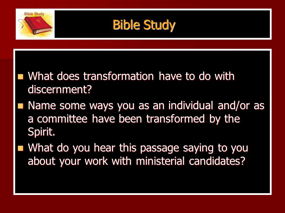 Bible Study What does transformation have to do with discernment.