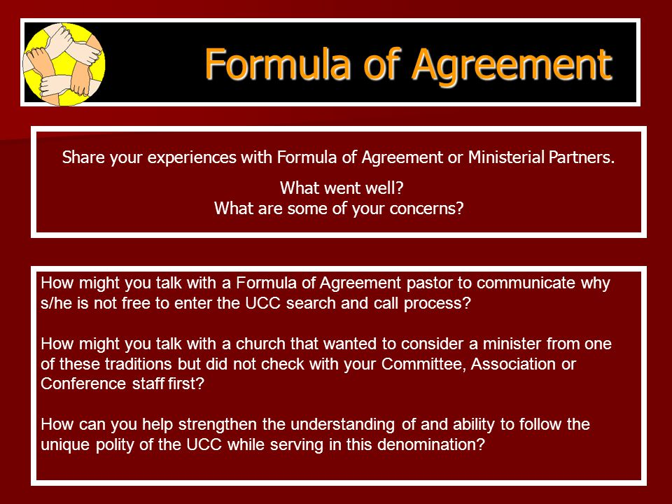Formula of Agreement Formula of Agreement Share your experiences with Formula of Agreement or Ministerial Partners.