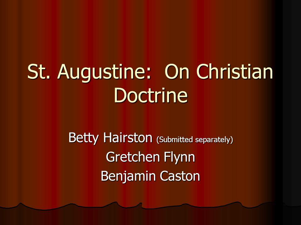 Week 5 Presentation Group 5 Analyzed a work on Christian Doctrine by St.