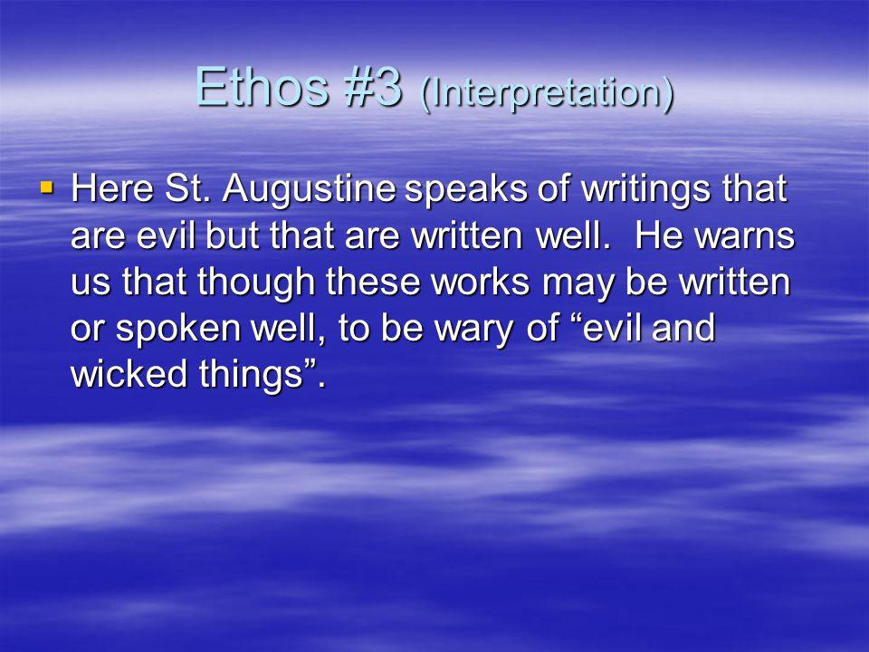 Ethos #3 (Interpretation)  Here St.