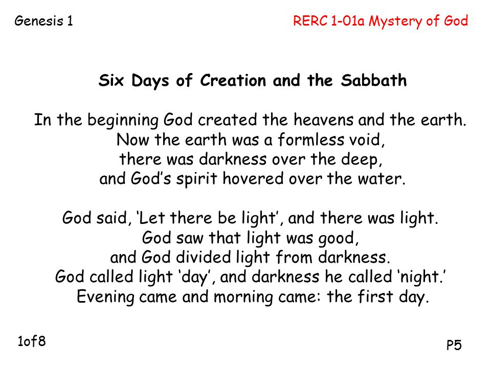 RERC 1-01a Mystery of GodGenesis 1 P5 1of8 Six Days of Creation and the Sabbath In the beginning God created the heavens and the earth. Now the earth