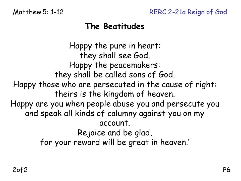 The Beatitudes Happy the pure in heart: they shall see God.