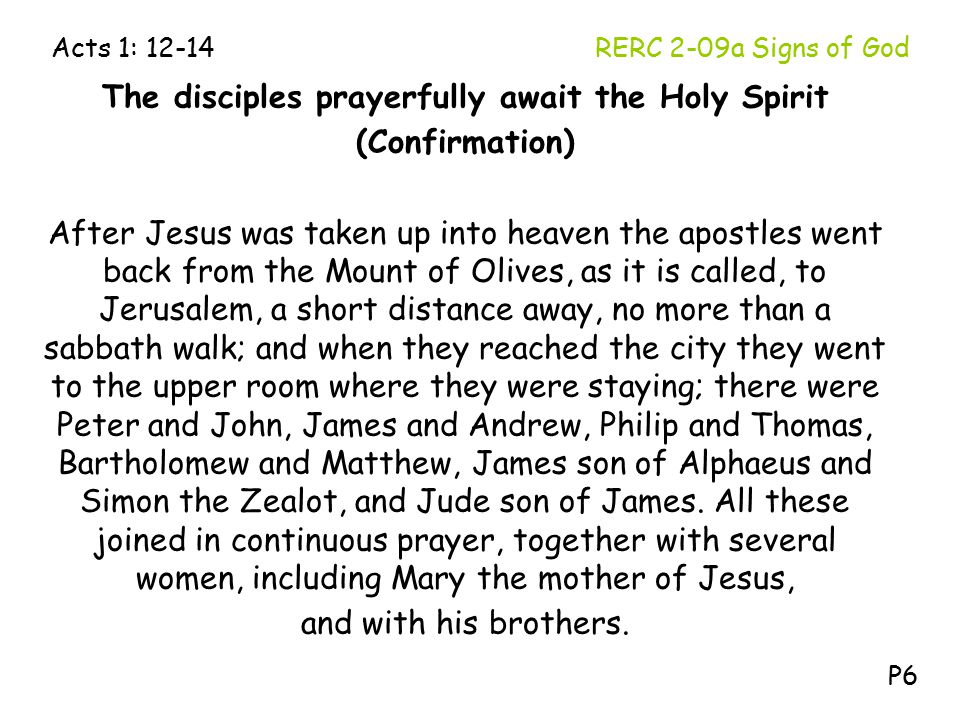 The disciples prayerfully await the Holy Spirit (Confirmation) After Jesus was taken up into heaven the apostles went back from the Mount of Olives, a