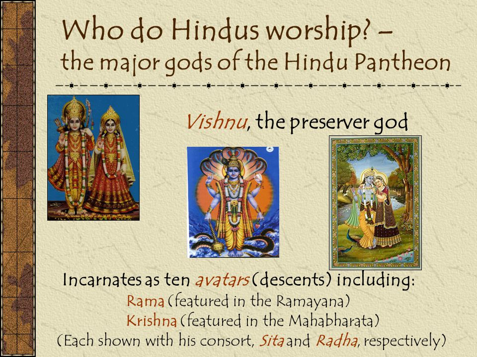 Who do Hindus worship.