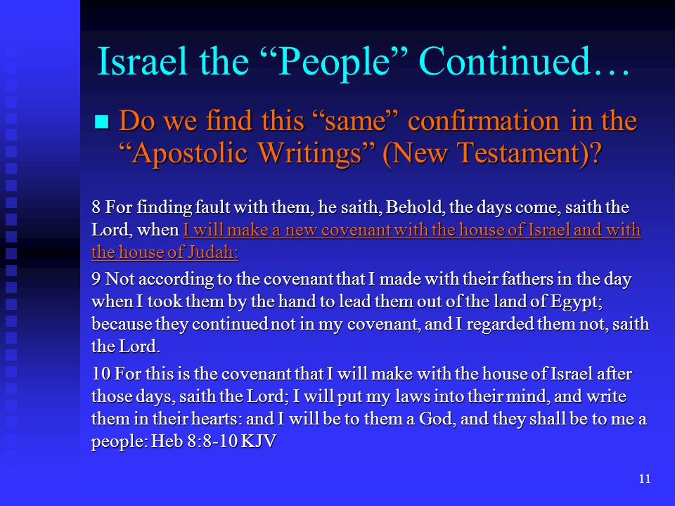 10 Israel the People Continued… To Whom is the New Covenant With.