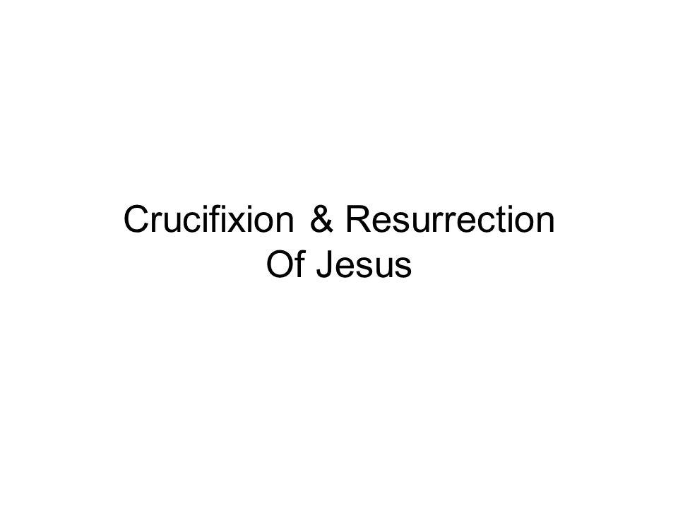 Crucifixion & Resurrection Of Jesus