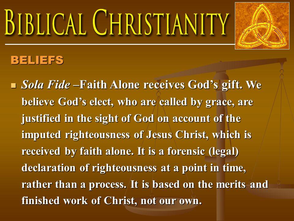 Sola Fide –Faith Alone receives God's gift.