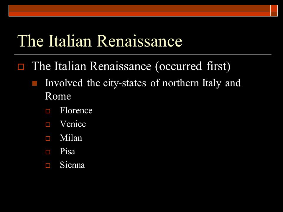  The Italian Renaissance tended to be more secular with a greater emphasis on worldly pursuits the humanities the arts  Wealth and power  Knowledge was the key (classical knowledge) The humanities