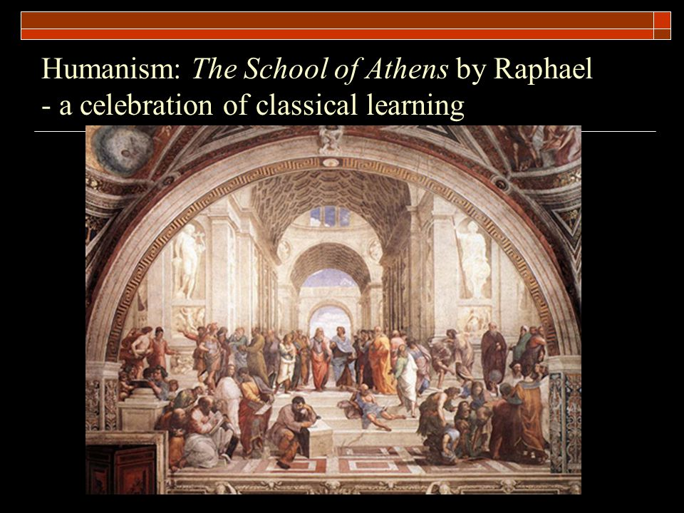 Humanism: The School of Athens by Raphael - a celebration of classical learning