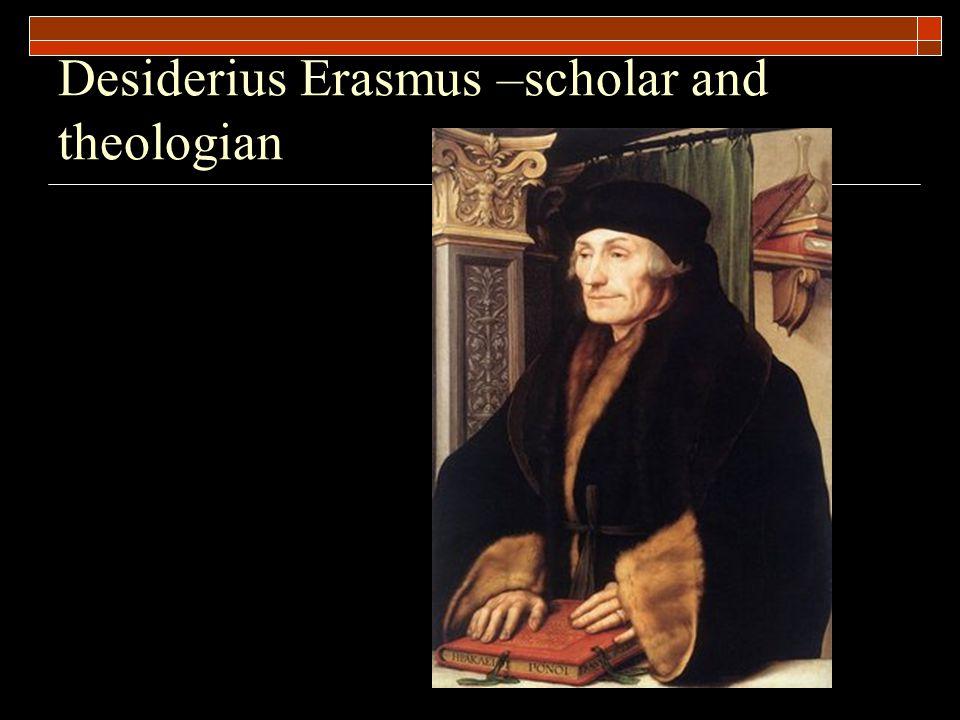 Desiderius Erasmus –scholar and theologian