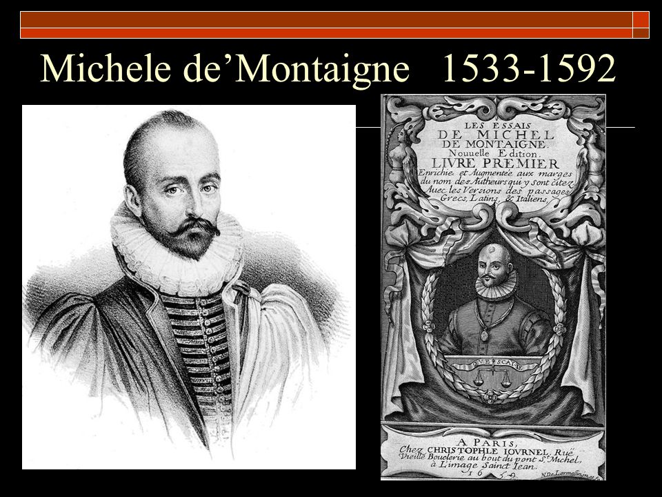 Michele de'Montaigne 1533-1592