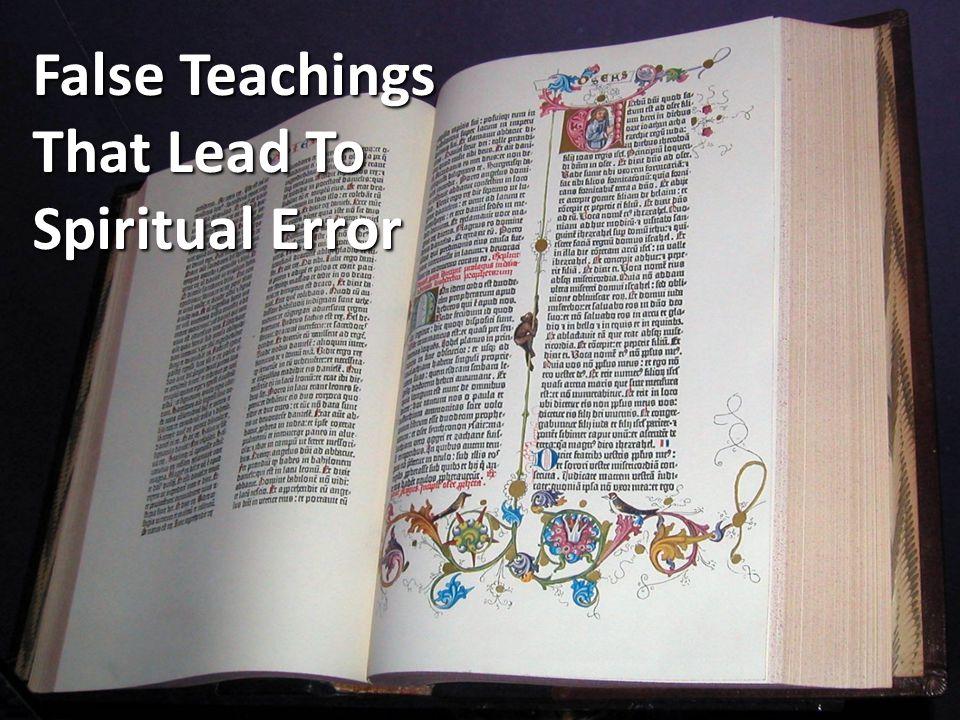 False Teachings That Lead To Spiritual Error