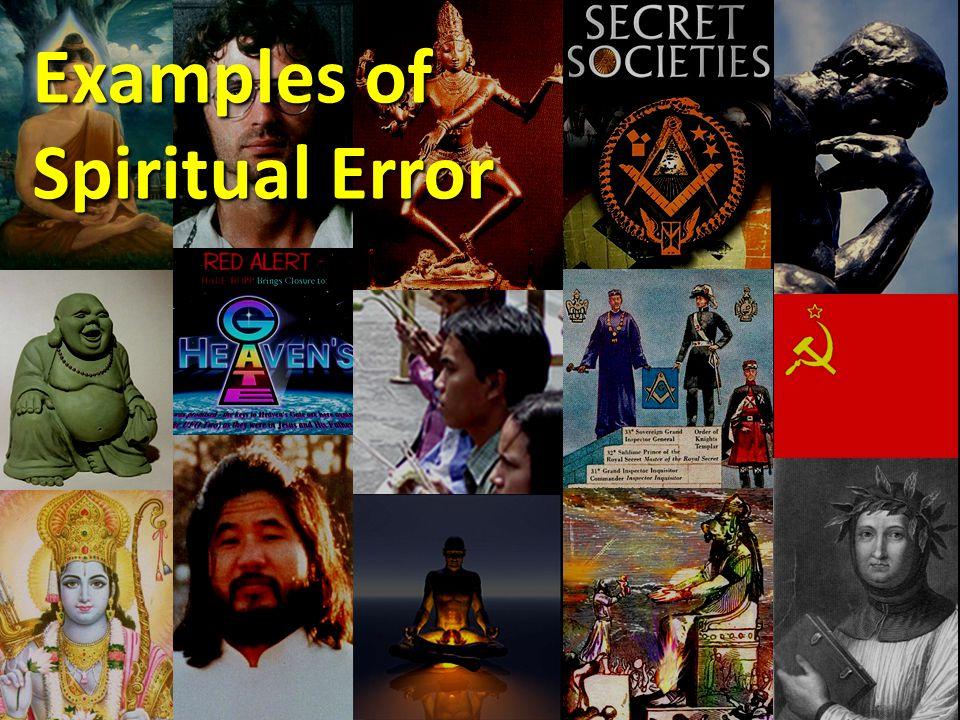 (Hinduism, Buddhism, Islam, others) Examples of Spiritual Error