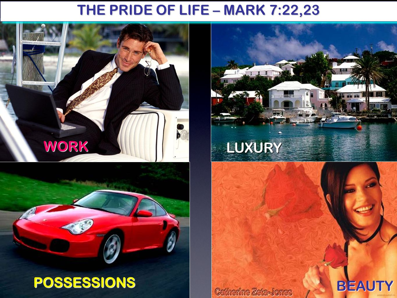 THE PRIDE OF LIFE – MARK 7:22,23 BEAUTY LUXURY WORK POSSESSIONS