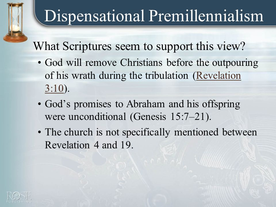 Dispensational Premillennialism What Scriptures seem to support this view.