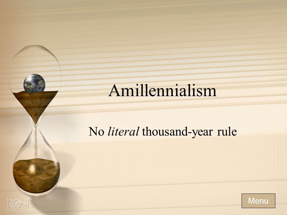 Amillennialism No literal thousand-year rule Menu