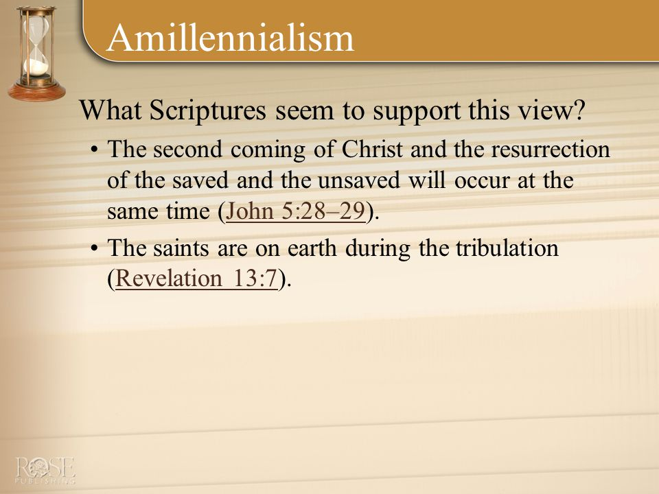 Amillennialism What Scriptures seem to support this view.