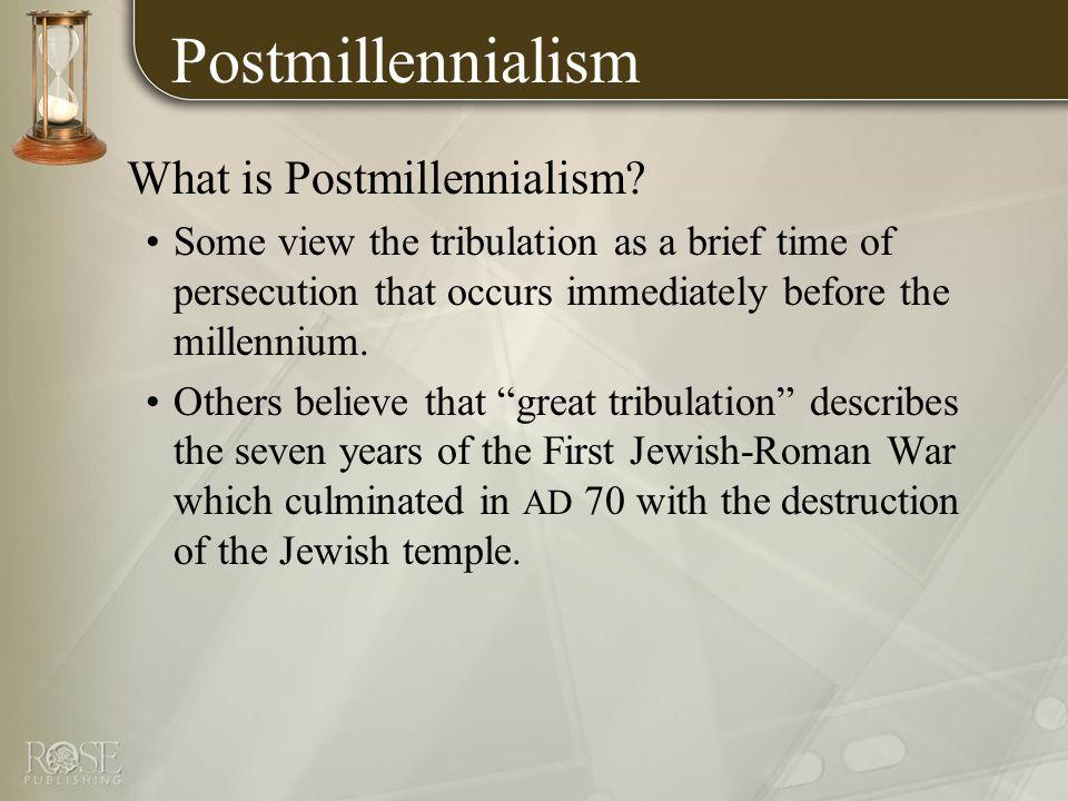Postmillennialism What is Postmillennialism.