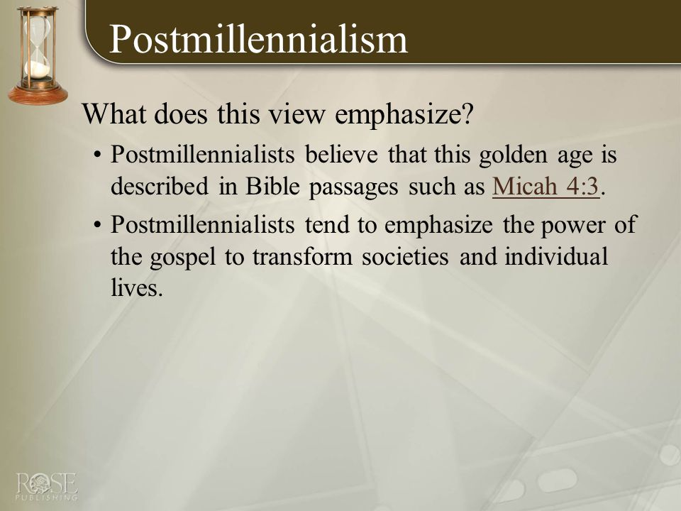 Postmillennialism What does this view emphasize.