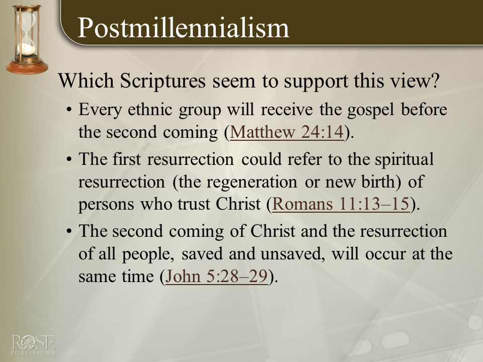 Postmillennialism Which Scriptures seem to support this view.