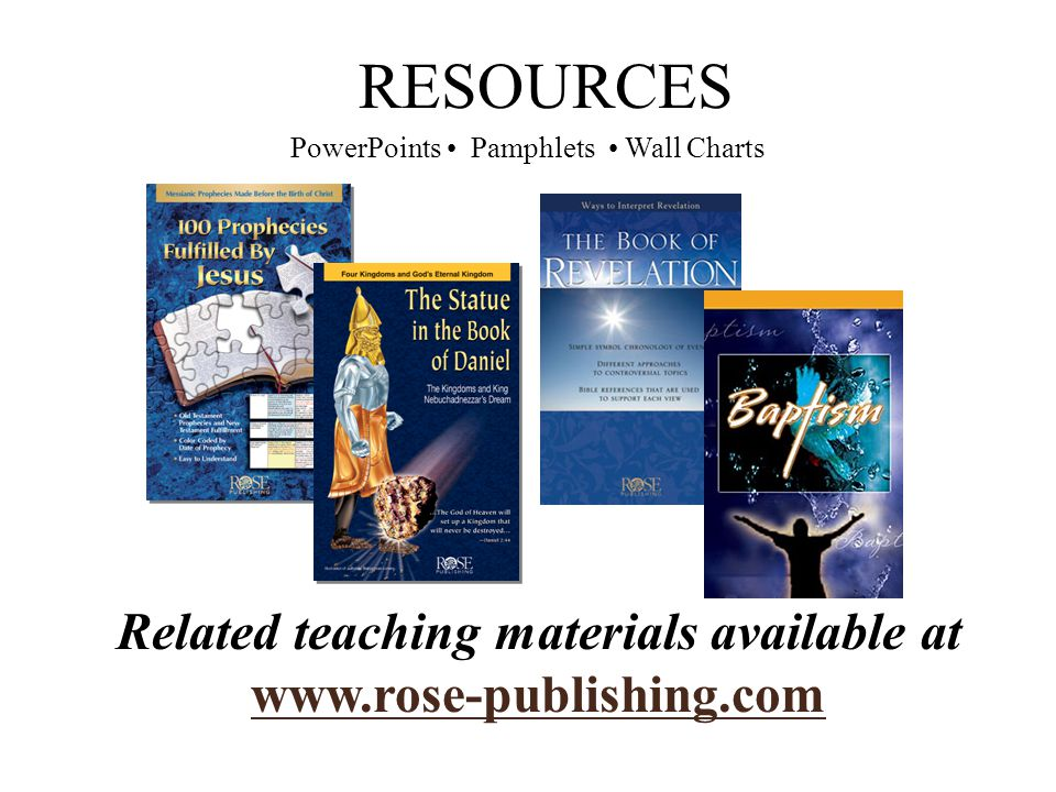 Related teaching materials available at www.rose-publishing.com RESOURCES PowerPoints Pamphlets Wall Charts