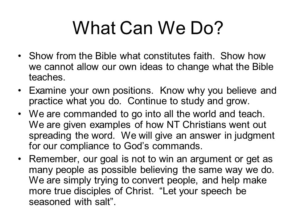 What Can We Do.Show from the Bible what constitutes faith.