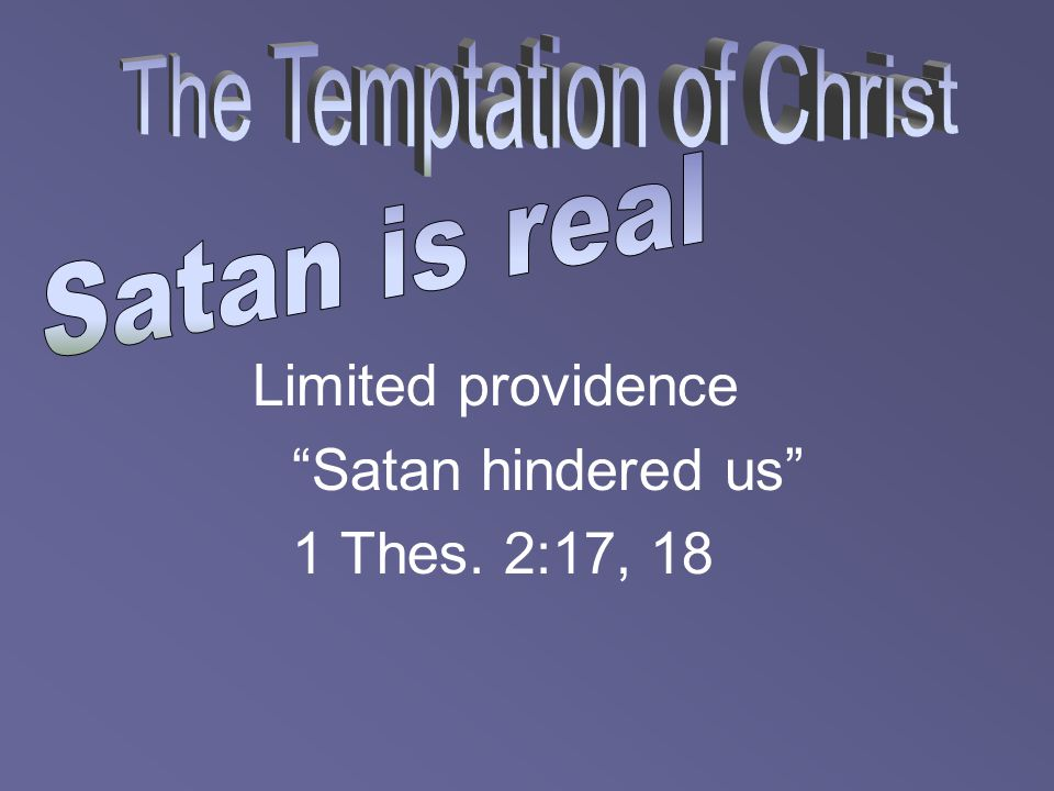 """Limited providence """"Satan hindered us"""" 1 Thes. 2:17, 18"""