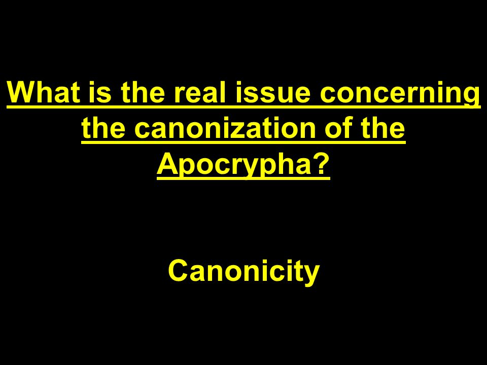 What is the real issue concerning the canonization of the Apocrypha Canonicity