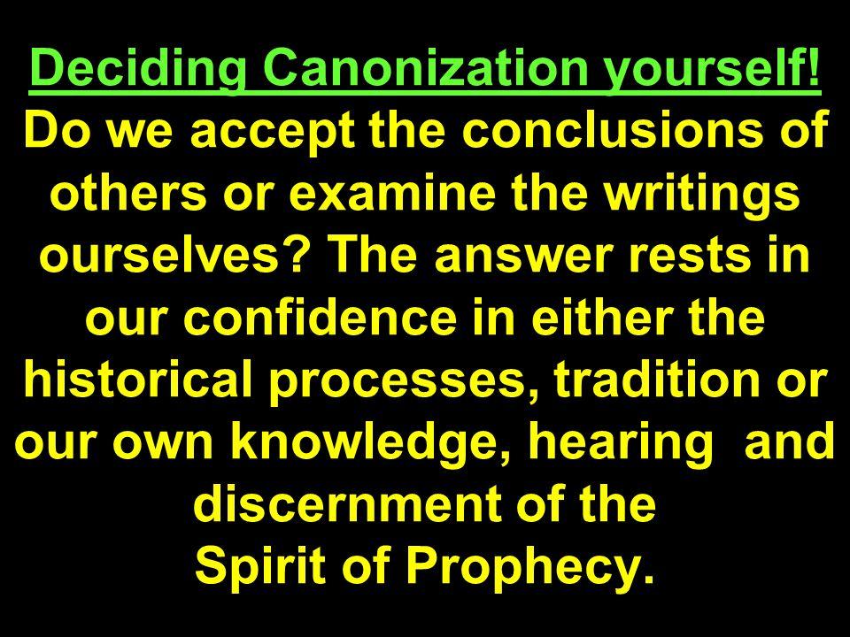Deciding Canonization yourself.