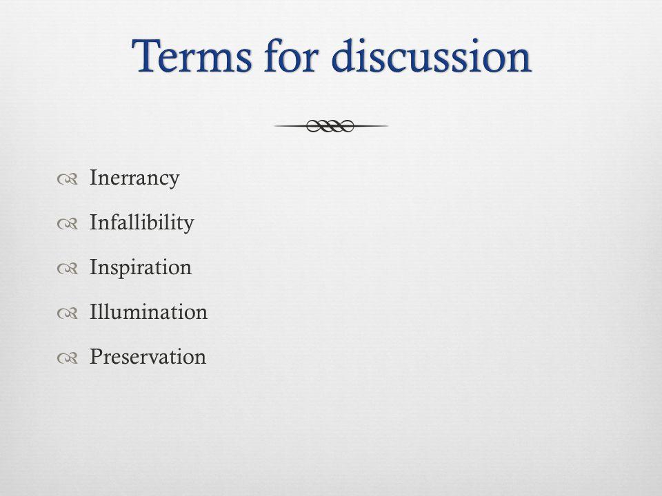  Inerrancy  Infallibility  Inspiration  Illumination  Preservation
