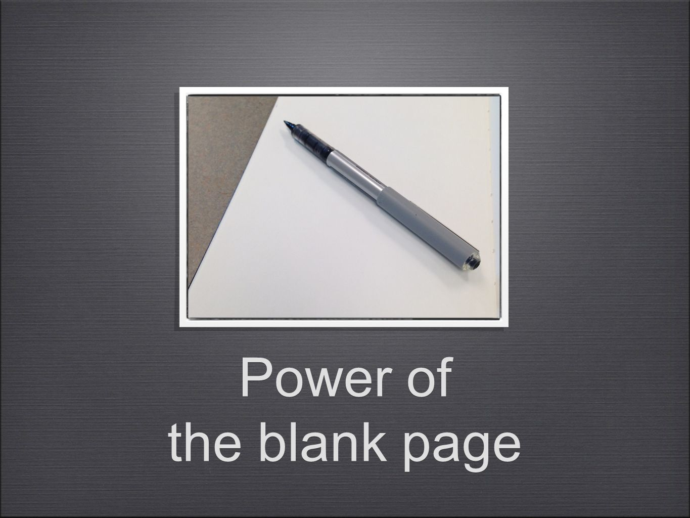 Power of the blank page
