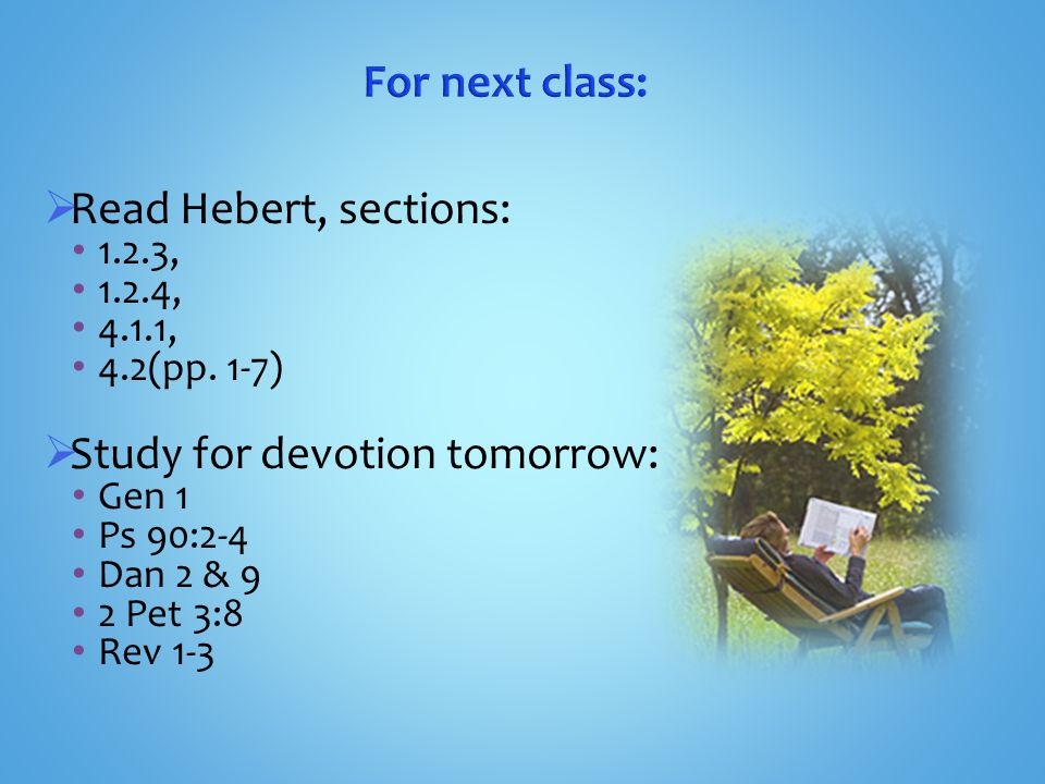  Read Hebert, sections: 1.2.3, 1.2.4, 4.1.1, 4.2(pp.