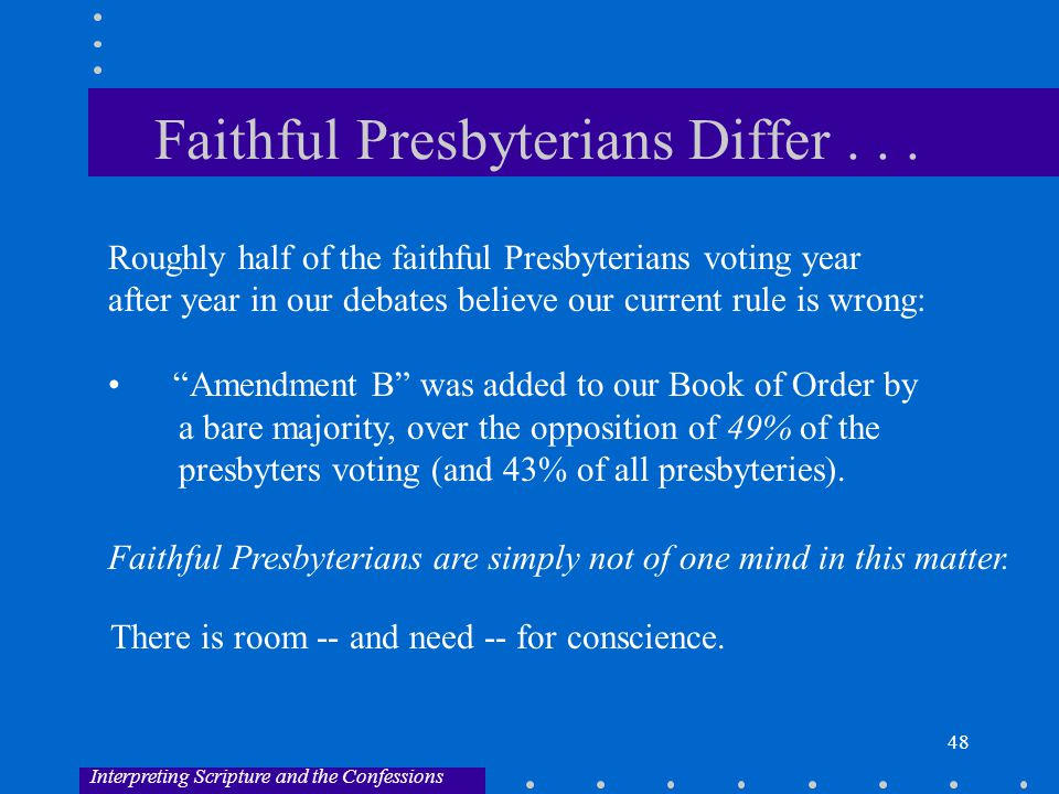 48 Faithful Presbyterians Differ...