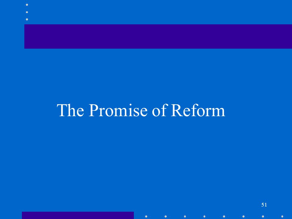 51 The Promise of Reform