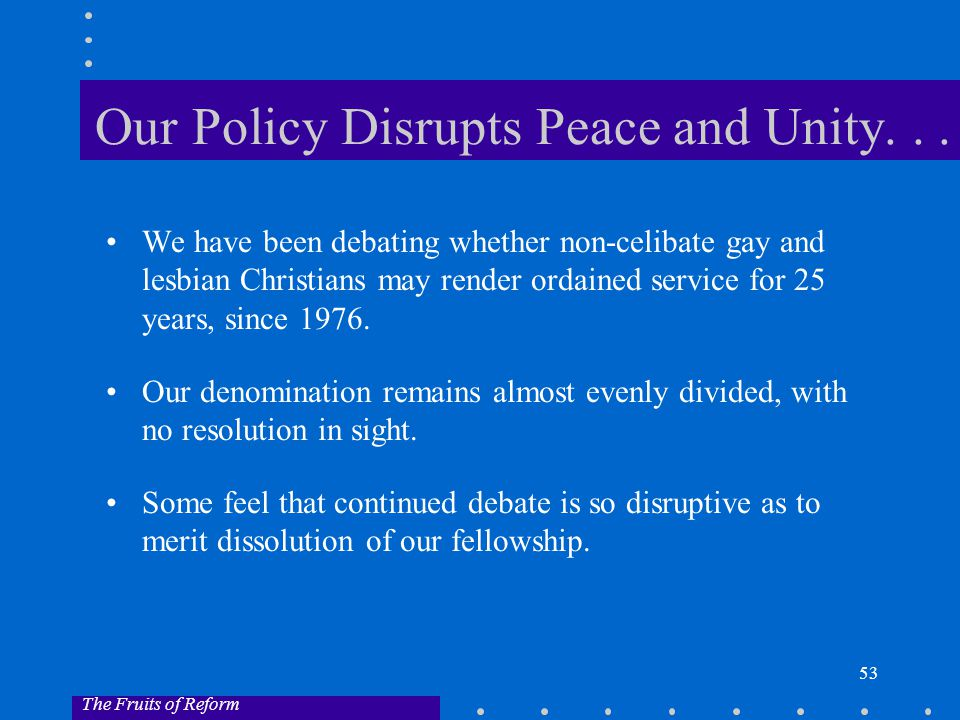 53 Our Policy Disrupts Peace and Unity...