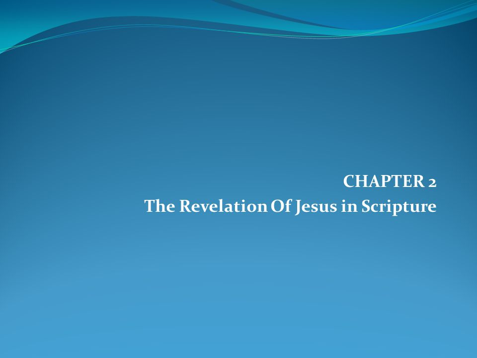 CHAPTER 2 The Revelation Of Jesus in Scripture