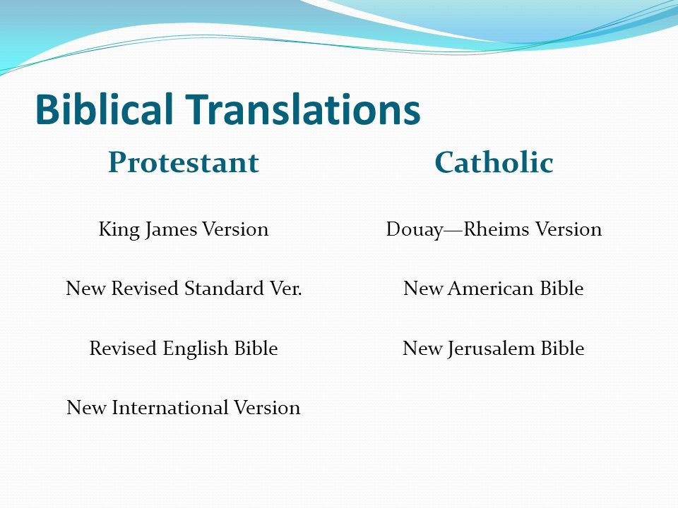 Biblical Translations Protestant Catholic King James Version New Revised Standard Ver.