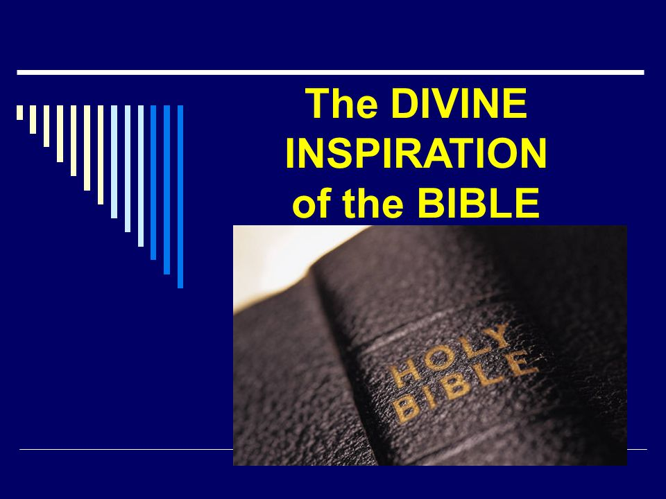Bible – All-Sufficient and Authoritative  2 Timothy 3:16-17  Profitable for doctrine, reproof, correction, instruction in righteousness  Makes man of God complete, thoroughly equipped for every good work