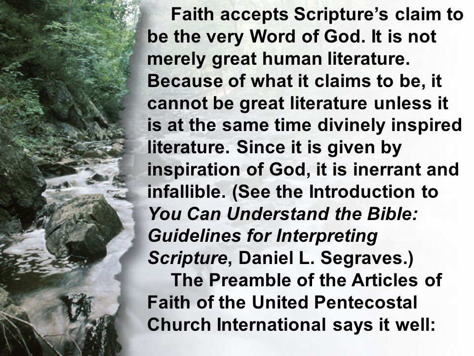 C. The Transcendent Word Faith accepts Scripture's claim to be the very Word of God.