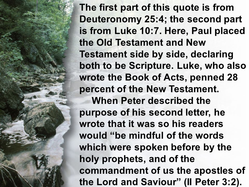 C. The Transcendent Word The first part of this quote is from Deuteronomy 25:4; the second part is from Luke 10:7. Here, Paul placed the Old Testament