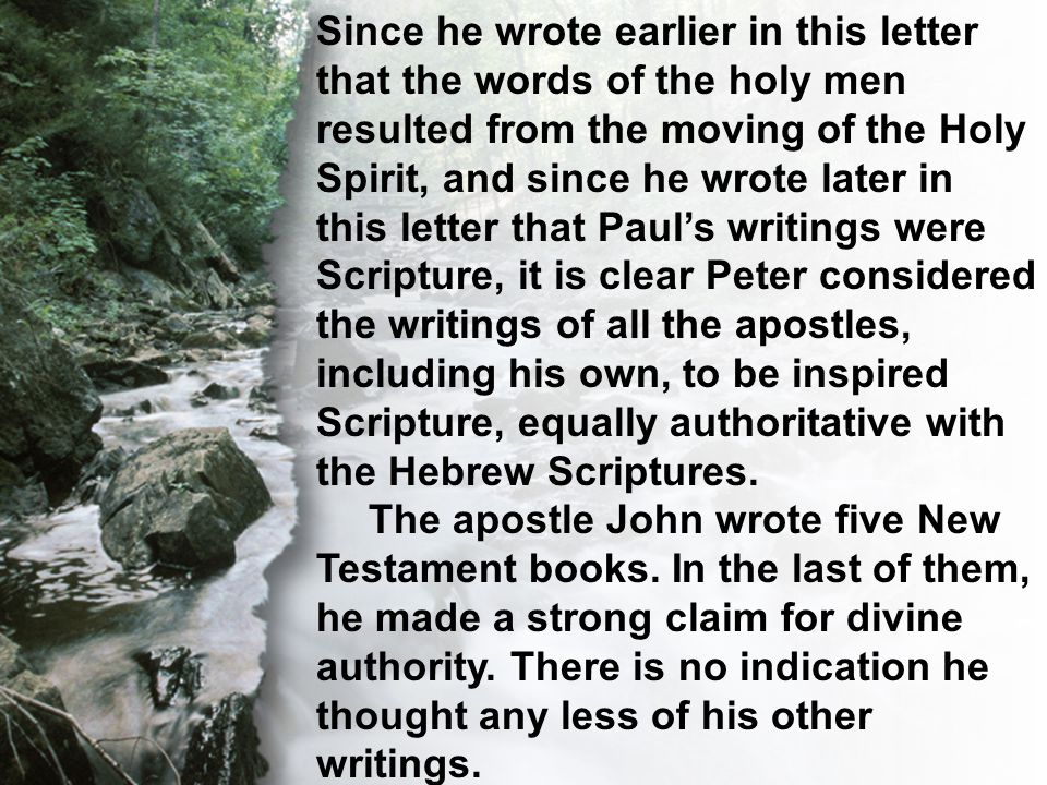 C. The Transcendent Word Since he wrote earlier in this letter that the words of the holy men resulted from the moving of the Holy Spirit, and since h