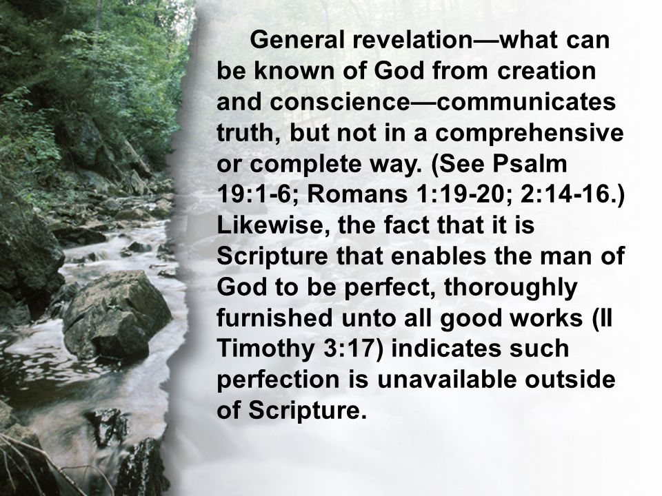 C. The Transcendent Word General revelation—what can be known of God from creation and conscience—communicates truth, but not in a comprehensive or co