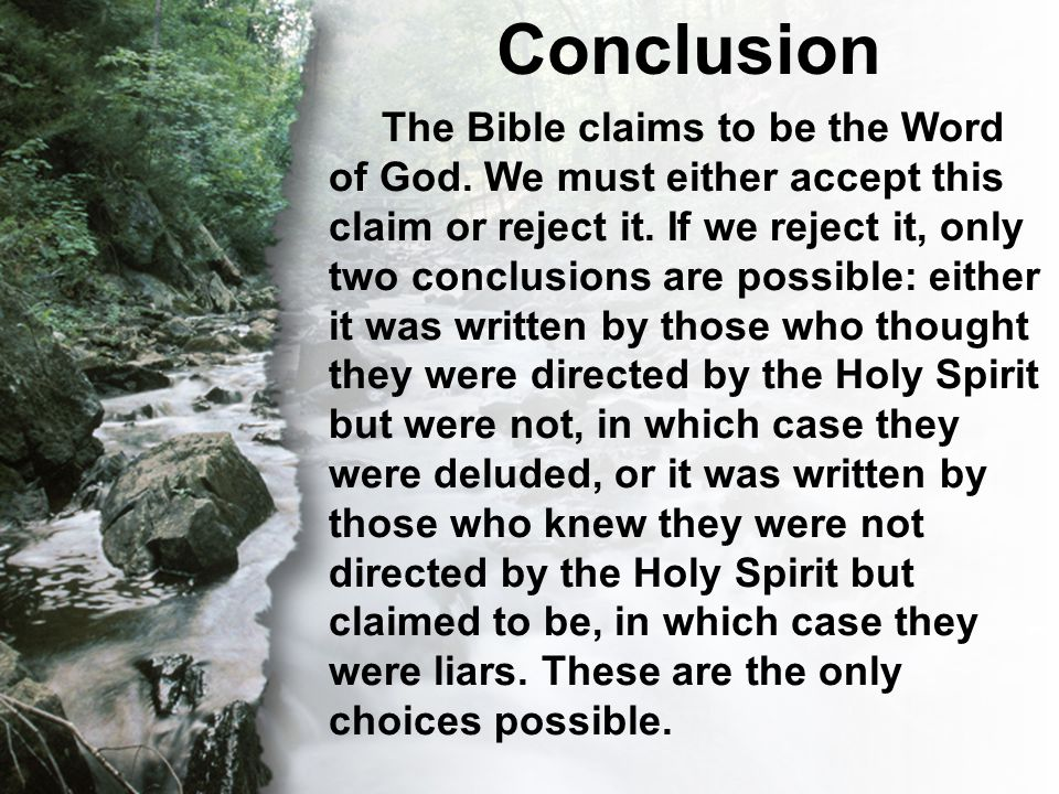 C. The Transcendent Word Conclusion The Bible claims to be the Word of God.